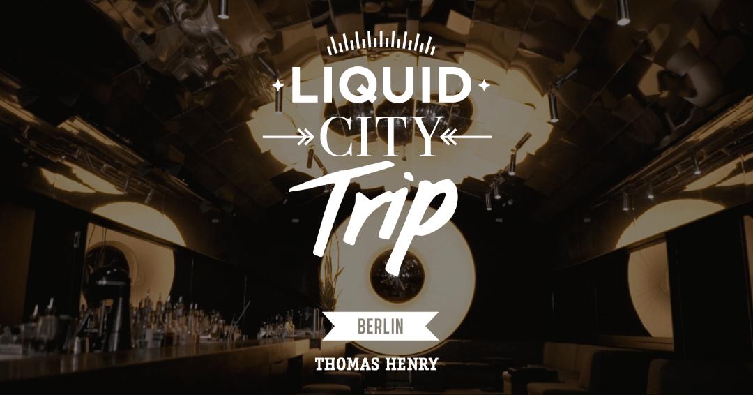 liquid city trip berlin bar tausend quer
